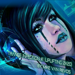 Trance Infection #1 (Uplifting 2K20)