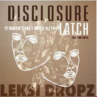 It Wasn't Me I Need U (100) Latch - Disclosure/Shaggy/Duke Dumont