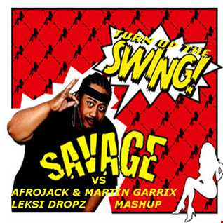 Afrojack/Martin Garrix/Savage - Turn Up The Swing