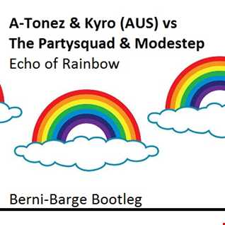A-Tonez & Kyro (AUS) vs The Partysquad & Modestep - Echo of Rainbow (Berni-Barge Bootleg)