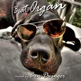 Beat Organ mixed by Ben Dwinger