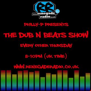 Philly-P - Dub N Beats Show Renegade Radio 107.2FM 22-2-18