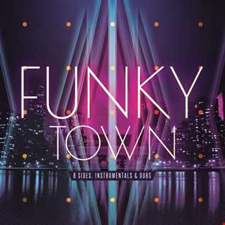 Funky Town - B Sides, Instrumentals & Dubs