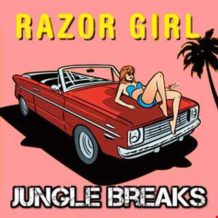 Razor Girl - Jungle Breaks