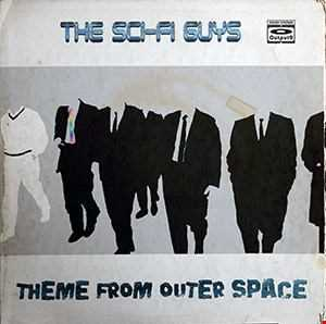 The Sci-Fi Guys - Theme From Outer Space