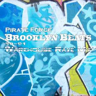 Pirate Force   Brooklyn Beats   89 91   (Warehouse Rave Mix) ☆Acid House☆