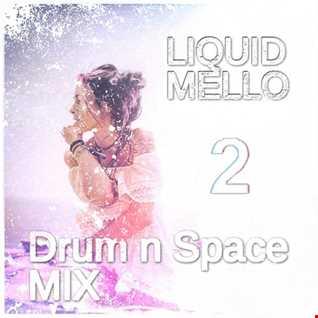 Liquid n Mello - Drum n Space Mix - 2017 - Pt2