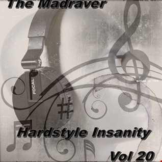 The Madraver   Hardstyle Insanity Vol 20 April 2016