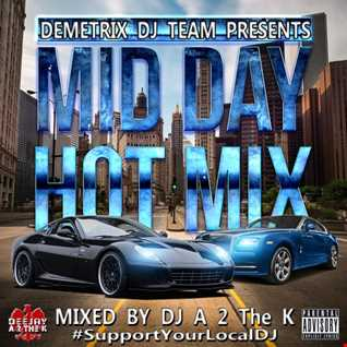 DJ A 2 The K - Mid Day Hot Mix