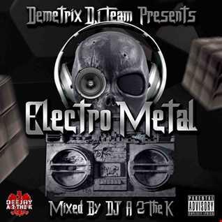 DJA2TheK - Electronic Metal Mania 45Min (A2TheKMix) 70 - 129BPM