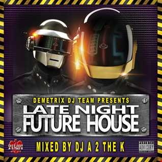 DJ A 2 The K - Late Night Future House Part 2