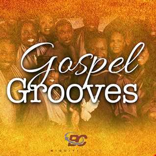 DJ CED PRESENTS GOSPEL GROOVES VOLUME ONE