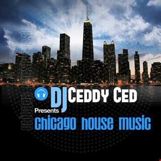 DJ CED PRESENTS CHICAGO HOUSE MUSIC MAY 2016