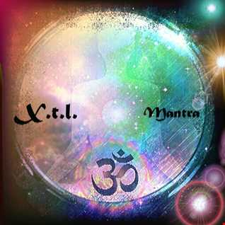 X.t.l.  - Mantra