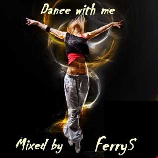 FerryS   Dance with me