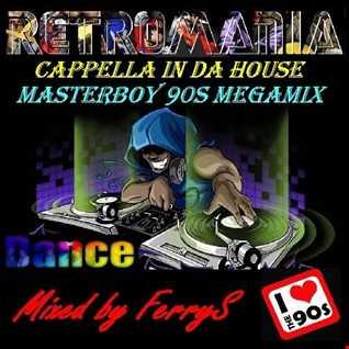 FerryS   RetroMania Cappella &  Masterboy Megamix