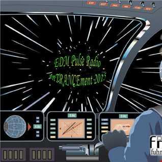 DJ FnknGrv Presents EDM Pulse Radio enTRANCEment 2015