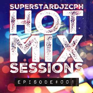 "Superstardjzcph HOT MIX Sessions EPISODE #001 ""DJ FML IN THE MIX 15.08.2017"""