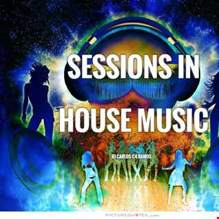 Sessions in House Music   DJ Carlos C4 Ramos