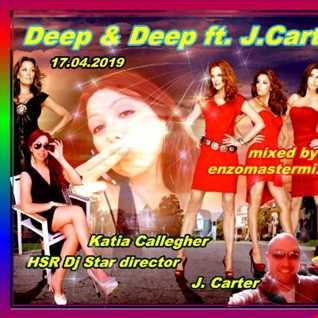 Dj Enzomastemix   HSR Deep ft. J,Carter 17.04.2019