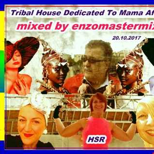 Dj Enzomastermix   HSR Tribal Africa 20 Ottobre 2017