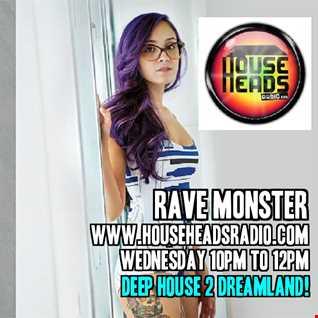 (29.10.14) Rave Monster (www.HOUSEHEADSRADIO.com) DREAMLAND SHOW