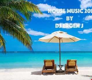 HOUSE MUSIC 2019 Mix by DJ ERGEN J