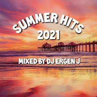 Summer Hits 2021mixed by Dj Ergen J