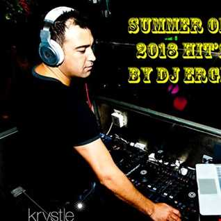 Best of Summer 2018 Commercial Dance Mix by Dj Ergen J