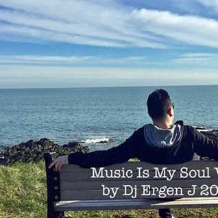 Music Is My Soul Vol.1 by Dj Ergen J 2019
