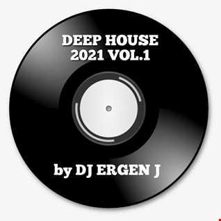 Deep House 2021 Vol 1. by DJ ERGEN J