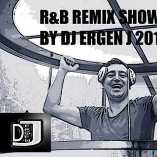 R&B REMIX SHOW BY DJ ERGEN J 2018
