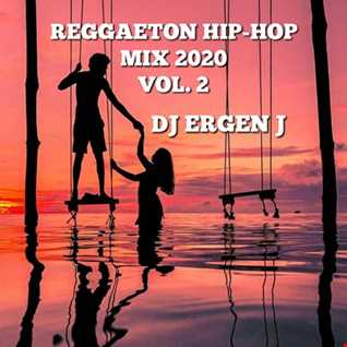 REGGAETON HIP-HOP MIX 2020 VOL.2 by DJ ERGEN J