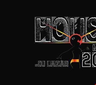 HOUSE MUSIC 2016 (by DJ Lazàr)