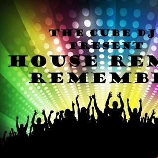 House Remix Remember mixtape by The Cube Dj