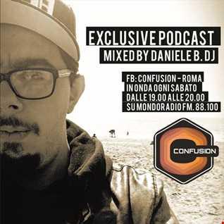DANIELE B. DJ - CONFUSION_ROMA - EXCLUSIVE PODCAST #4