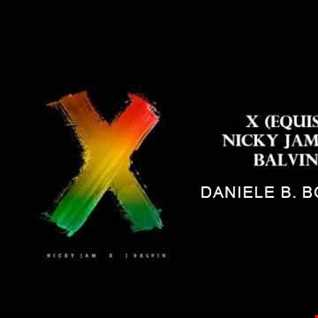 Nicky Jam x J. Balvin   X (EQUIS) (Daniele B. Bootleg EXTENDED)