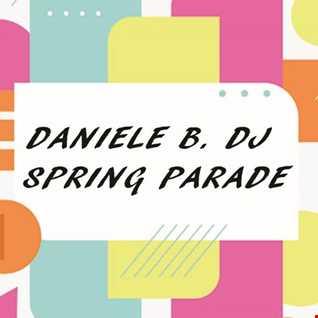 DANIELE B. DJ -  SPRING PARADE