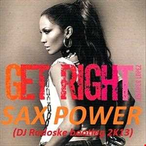 Jennifer Lopez & Gary Caos   Get Right Sax Power (DJ Radoske Bootleg 2K13)