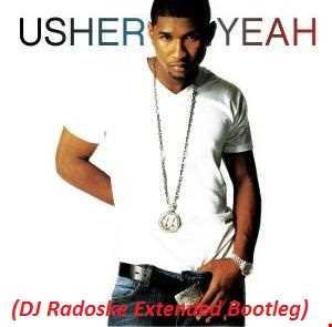 Usher vs DJ A One   Yeah (DJ Radoske Extended bootleg)
