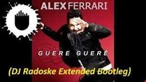 Alex Ferrari   Guere Guerê (DJ Radoske extended mash up)