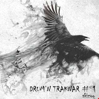 SkiZoO TraKnaR - Drum'n TraKnaR  #01 (Neuforunk / Drum & Bass mix)
