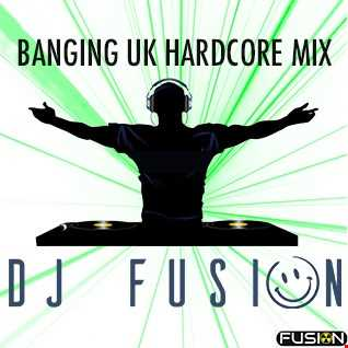 FUSIONS BANGING UK HARDCORE MIX