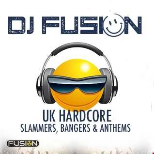 DJ Fusion   UK Hardcore   Slammers, Bangers & Anthems