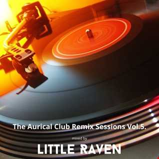 The Aurical - Club Remix Sessions Vol.5.