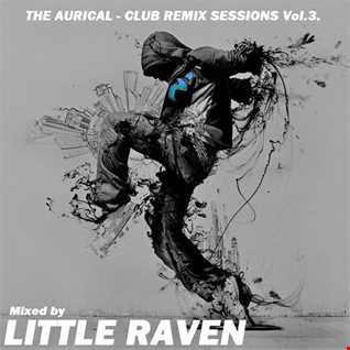 The Aurical - Club Remix Sessions (Vol.3.)