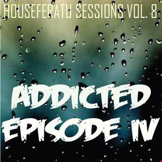 ADDICTED Episode IV - Houseferatu sessions Vol.8 [ Nu Disco // Deep House ]