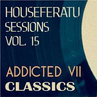 ADDICTED CLASSICS - Housefeartu Sessions Vol. 15