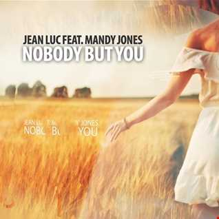 Jean Luc feat. Mandy Jones - Nobody But You (FREE DL)