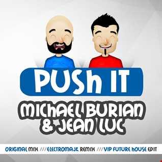 Michael Burian & Jean Luc - Push It (VIP Future House Edit)
